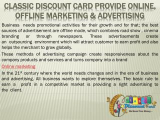 Classic Discount Card Provide Offline Advertising & Online Marketing