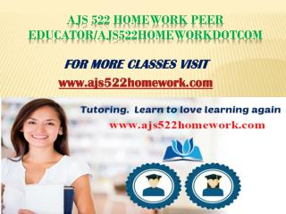 AJS 522 Homework Peer Educator/ajs522homeworkdotcom