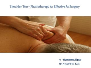 Shoulder Tear - Physiotherapy As Effective As Surgery