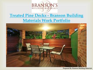 Treated Pine Decks - Work Portfolio by Branson Building Material