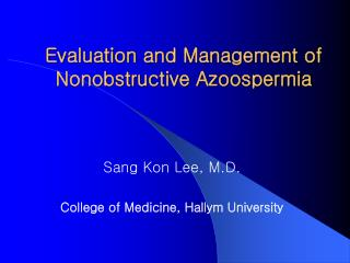 Evaluation and Management of Nonobstructive Azoospermia