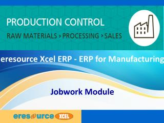 eresource xcel ERP | ERP For Manufacturing Business | Jobwork Module