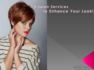 4 Salon Services to Enhance Your Look!