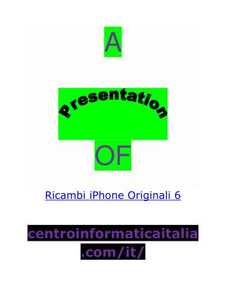 Ricambi iPhone Originali 6