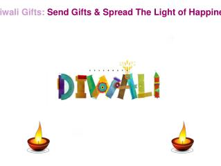 Diwali Gifts: Send Gifts & Spread The Light of Happiness