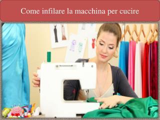 Come infilare la macchina per cucire