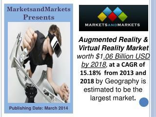 Augmented Reality & Virtual Reality Market - 2018