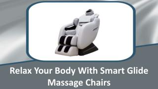 Relax Your Body With Smart Glide Massage Chairs