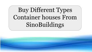Buy Different Types Container Houses From SinoBuildings