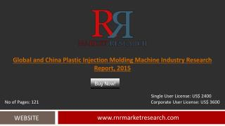 Global and China Plastic Injection Molding Machine Industry Trends and Growth Analysis to 2015