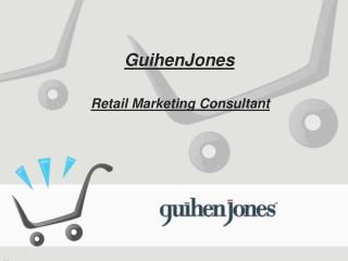 GuihenJones - Retail Marketing Consultant
