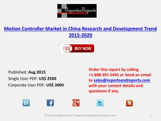 Market Research and Development Trend of Motion Controller Industry in China, 2015-2020