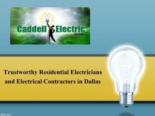 Trustworthy Residential Electricians and Electrical Contractors in Dallas