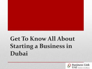 Get To Know All About Starting a Business in Dubai