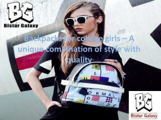 Backpacks for college girls – A unique combination of style with quality