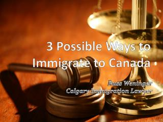 Few Ways to Immigrate to Canada