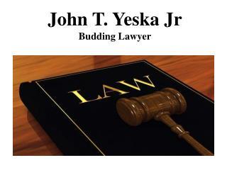 John T. Yeska Jr. Budding Lawyer