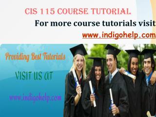 CIS 115 expert tutor/ indigohelp