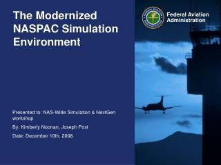 The Modernized NASPAC Simulation Environment