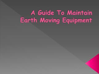Integrated me - A guide to maintain earth moving equipment