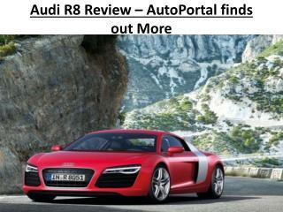 Audi R8 Review � AutoPortal finds out more