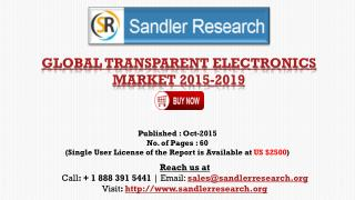 2019 World Transparent Electronics Industry by Market Size, Trends, Drivers and Growth Opportunities Analysis and Foreca