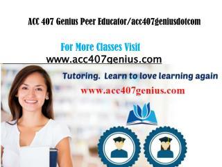 ACC 407 Genius Peer Educator/acc407geniusdotcom