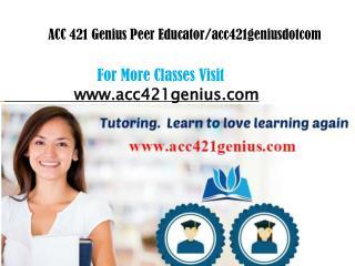 ACC 421 Genius Peer Educator/acc421geniusdotcom
