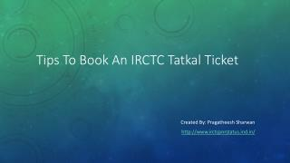Tips To Book An IRCTC Tatkal Ticket