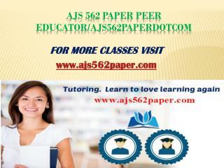AJS 562 Paper Peer Educator/ajs562paperdotcom