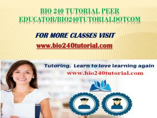 BIO 240 Tutorial Peer Educator/bio240tutorialdotcom