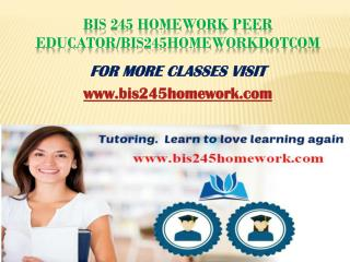 BIS 245 Homework Peer Educator/bis245homeworkdotcom