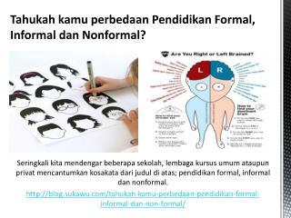 Tahukah kamu perbedaan Pendidikan Formal, Informal dan Nonformal?