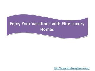 Enjoy Your Vacations with Elite Luxury Homes
