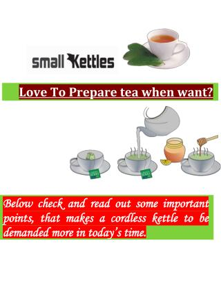 Small Kettle Deals: Small Size But Bigger Benefits