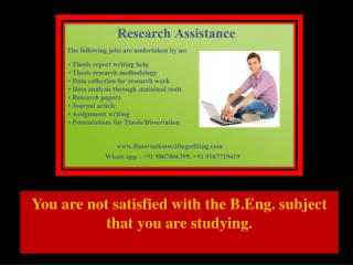 You are not satisfied with the B.Eng. subject that you are studying.