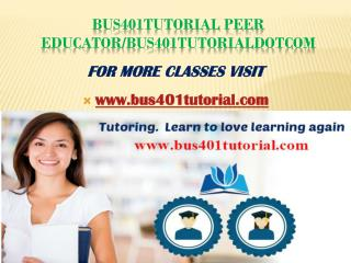 bus401tutorial Peer Educator/bus401tutorialdotcom