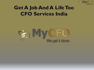 Get A Job And A Life Too - CFO Services India