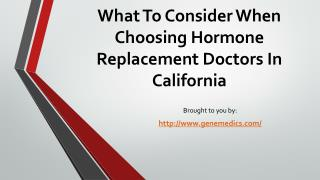 What To Consider When Choosing Hormone Replacement Doctors In California