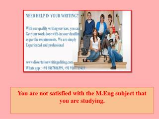 You Are Not Satisfied With the M.eng Subject That You Are Studying.