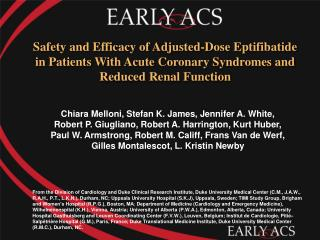 Safety and Efficacy of Adjusted-Dose Eptifibatide in Patients With Acute Coronary Syndromes and Reduced Renal Function