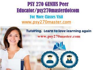 PSY 270 GENIUS Peer Educator/psy270masterdotcom
