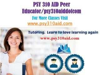 PSY 310 AID Peer Educator/psy310aiddotcom