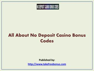 All About No Deposit Casino Bonus Codes