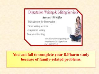 .You Can Fail to Complete Your B.pharm Study Because of Family-related Problems.