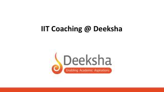 IIT Coaching @ Deeksha