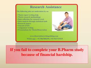 if You Fail to Complete Your B.pharm Study Because of Financial Hardship.
