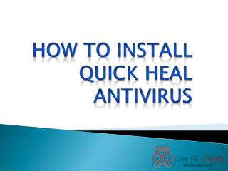 How to Install Quick Heal Antivirus