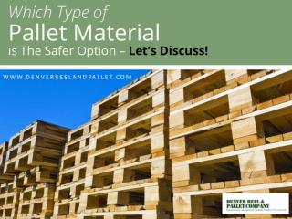 Custom Pallets from Denver Reel and Pallet - Read Now!