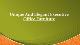 Unique And Elegant Executive Office Furniture